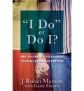 """""""I Do"""" or Do I?: Are You Ready to Change Your Relationship Status?"""