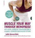Muscle Your Way Through Menopause: Anti-aging Exercise Strategies for a Leaner, Younger and Sexier Future