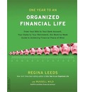 One Year to an Organized Financial Life: From Your Bills to Your Bank Account, Your Home to Your Retirement, the Week-By-Week Guide to Achieving Financial Peace of Mind