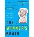 The Winner's Brain: 8 Strategies Great Minds Use to Achieve Success