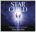 Star Child: Healing the Child of Light Within