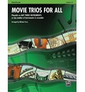 Movie Trios for All: Flute/Piccolo: Playable on Any Three Instruments or Any Number of Instruments in Ensemble, Level 1-4