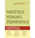 Whiteness, Pedagogy, Performance: Dis/placing Race