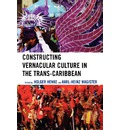 Constructing Vernacular Culture in the Trans-Caribbean