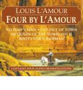 Four by L'Amour: No Man's Man/Get Out of Town/McQueen of the Tumbling K/Booty for a Bad Man