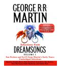 Selections from Dreamsongs, Volume 1: Fan Fiction and Sci-Fi from Martin's Early Years