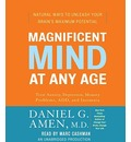 Magnificent Mind at Any Age: Natural Ways to Unleash Your Brain's Maximum Potential