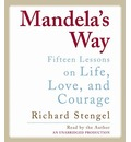 Mandela's Way: Fifteen Lessons on Life, Love, and Courage