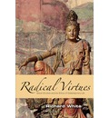 Radical Virtues: Moral Wisdom and the Ethics of Contemporary Life