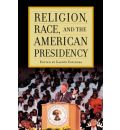 Religion, Race, and the American Presidency