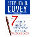 The 7 Habits of Highly Effective People: Personal Workbook