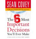 The 6 Most Important Decisions You'll Ever Make: A Teen Guide to Using the 7 Habits