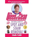 The Queen of Clean: The Royal Guide to Spot and Stain Removal