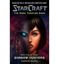Starcraft Dark Templar: Shadow Hunters Bk. 2