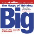 The Magic of Thinking Big: Abridged