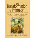 The Transformation of Intimacy: Love, Sexuality and Eroticism in Modern Societies