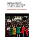 Dispossession: The Performative in the Political