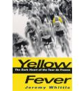Yellow Fever: The Dark Heart of the Tour de France