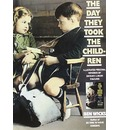 The Day They Took the Children: Illustrated Personal Memories of Britain's 3, 500, 000 Evacuees