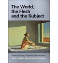 The World, the Flesh and the Subject: Continental Themes in Philosophy of Mind and Body