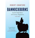 Bannockburns: Scottish Independence and the Literary Imagination, 1314-2014