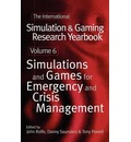 The International Simulation and Gaming Research Yearbook: Simulations and Games for Emergency and Crisis Management