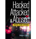 Hacked, Attacked and Abused: Digital Crime Exposed