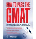 How to Pass the GMAT: Unbeatable Preparation for Success in the Graduate Management Admission Test