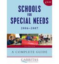 Schools for Special Needs 2006-2007: A Complete Guide