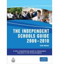 The Independent Schools Guide 2009-2010: A Fully Comprehensive Guide to Independent Education in the United Kingdom