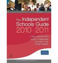 The Independent Schools Guide 2010-2011: A Fully Comprehensive Guide to Independent Education in the United Kingdom