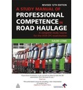 A Study Manual of Professional Competence in Road Haulage: A Complete Study Course for the OCR CPC Examination