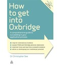 How to Get into Oxbridge: A Comprehensive Guide to Succeeding in Your Application Process