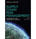 Supply Chain Risk Management: Vulnerability and Resilience in Logistics