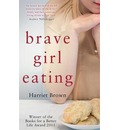Brave Girl Eating: The Inspirational True Story of One Family's Battle with Anorexia