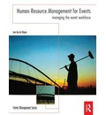 Human Resource Management for Events: Managing the Event Workforce