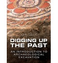 Digging Up the Past: an Introduction to Archaeological Excavation