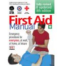 First Aid Manual: The Authorised Manual of St. John Ambulance, St. Andrew's Ambulance Association, and the British Red Cross