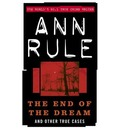 The End of the Dream: And Other True Cases