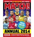 Match Annual 2014: From the Makers of the UK's Bestselling Football Magazine