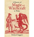 A History of Magic and Witchcraft in Wales