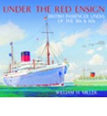 Under the Red Ensign: British Passenger Ships of the 1950s-1960s