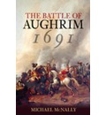 The Battle of Aughrim 1691: A New History