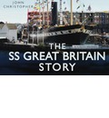 """The """"SS Great Britain"""" Story"""