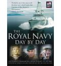 The Royal Navy Day-by-Day: The Official History of the Royal Navy