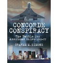Concorde Conspiracy: The Battle for American Skies 1962-77