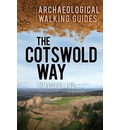 The Cotswold Way: An Archaeological Walking Guide