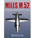 The Miles M.52: Gateway to Supersonic Flight