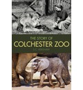 The Story of Colchester Zoo