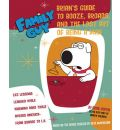 Family Guy - Brian Griffin's Guide to Booze, Broads and ...: the Lost Art of Being a Man